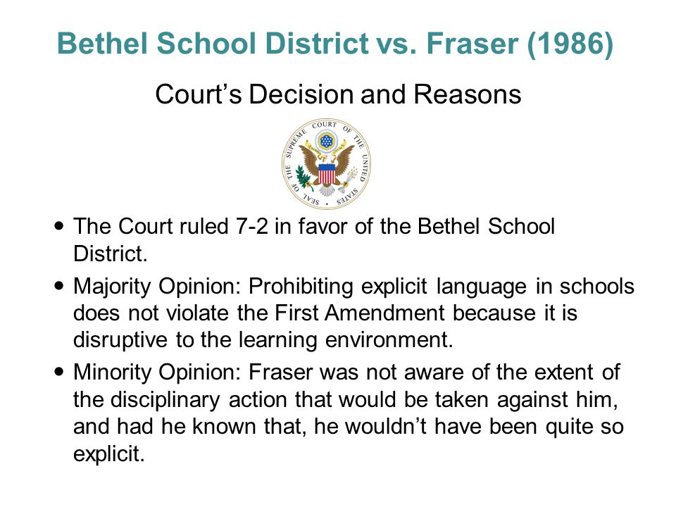 Court's Decision and Reasons The Court ruled 7-2 in favor of the Bethel School District.