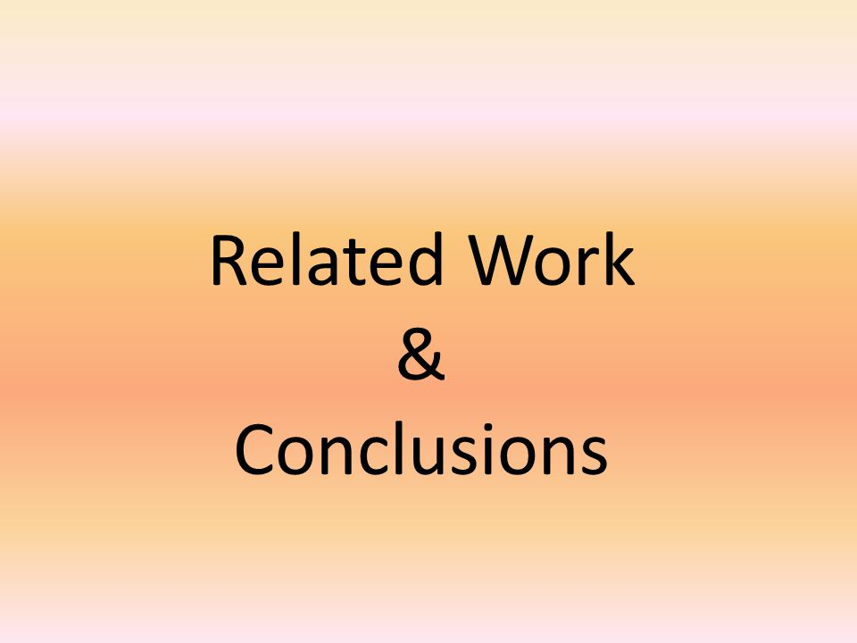 Related Work & Conclusions