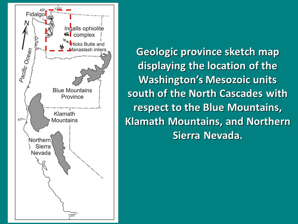 Geologic province sketch map displaying the location of the Washington's Mesozoic units south of the North Cascades with respect to the Blue Mountains, Klamath Mountains, and Northern Sierra Nevada.