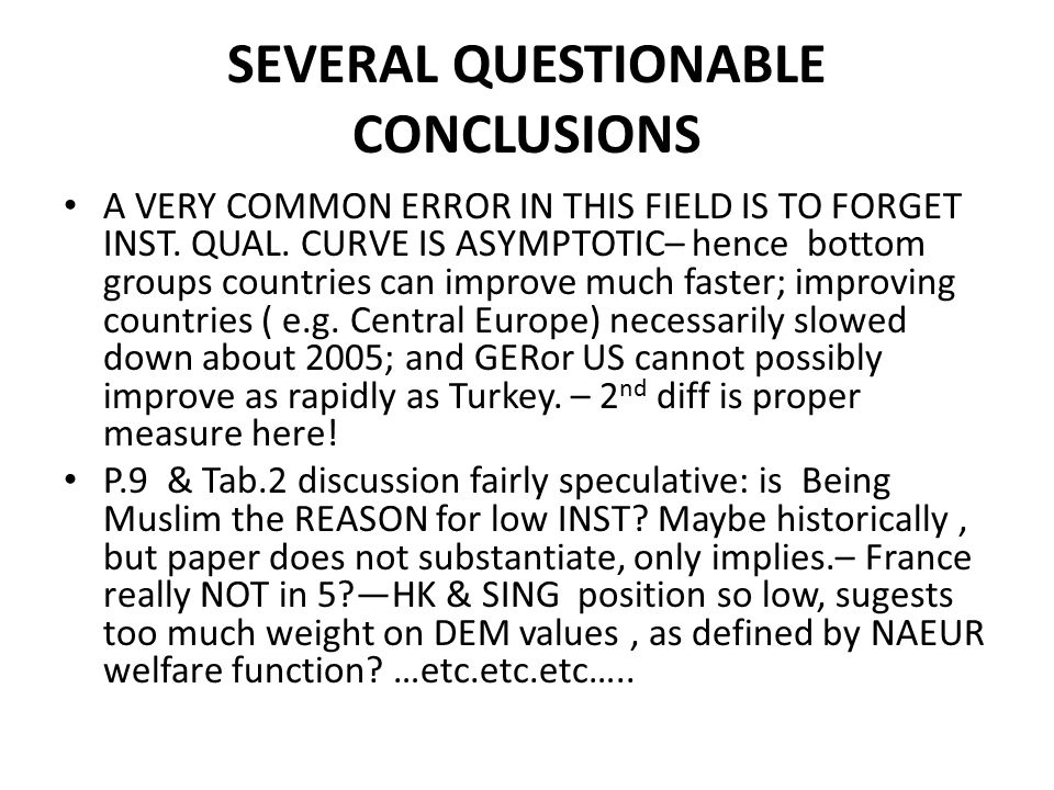 SEVERAL QUESTIONABLE CONCLUSIONS A VERY COMMON ERROR IN THIS FIELD IS TO FORGET INST.