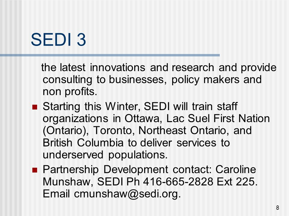 8 SEDI 3 the latest innovations and research and provide consulting to businesses, policy makers and non profits.