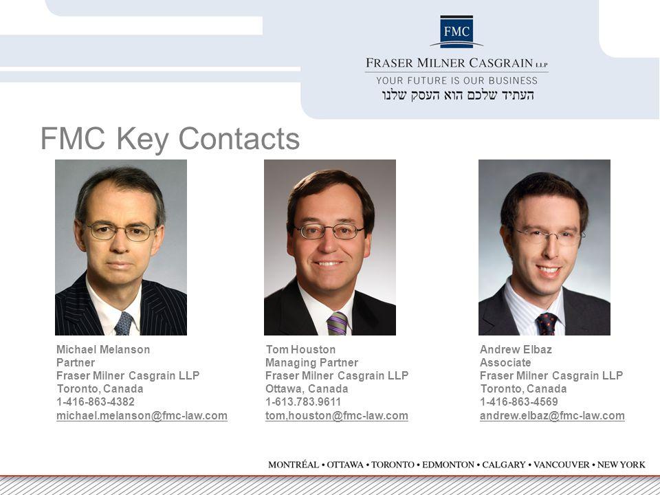 Michael Melanson Partner Fraser Milner Casgrain LLP Toronto, Canada 1-416-863-4382 michael.melanson@fmc-law.com Andrew Elbaz Associate Fraser Milner C