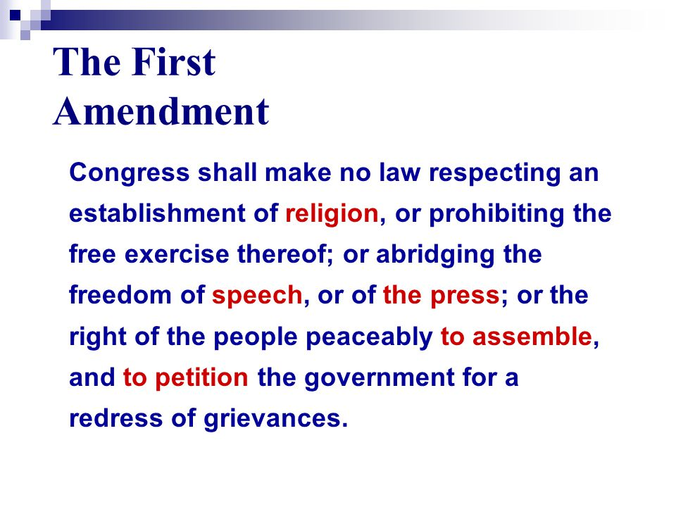 A promise by the government to respect the individual rights of its people relating to:  Religion  Speech  Press  Assembly  Petition First Amendment rights are not unlimited