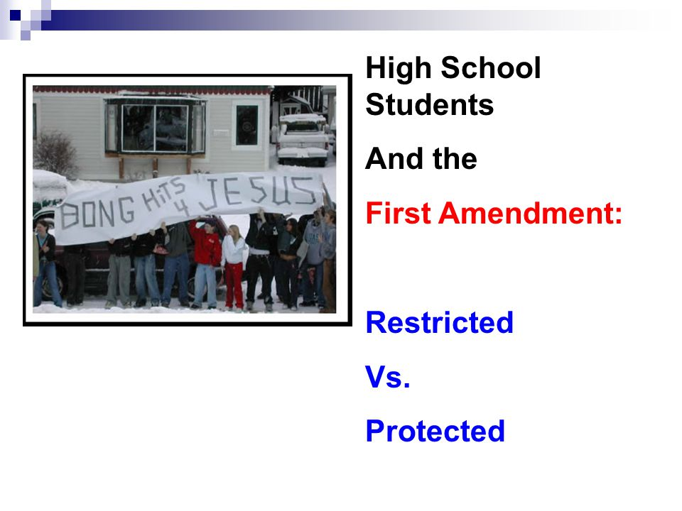 High School Students And the First Amendment: Restricted Vs. Protected