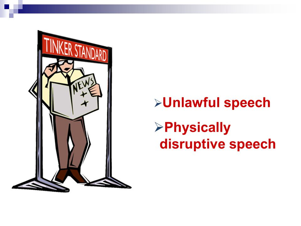  Unlawful speech  Physically disruptive speech