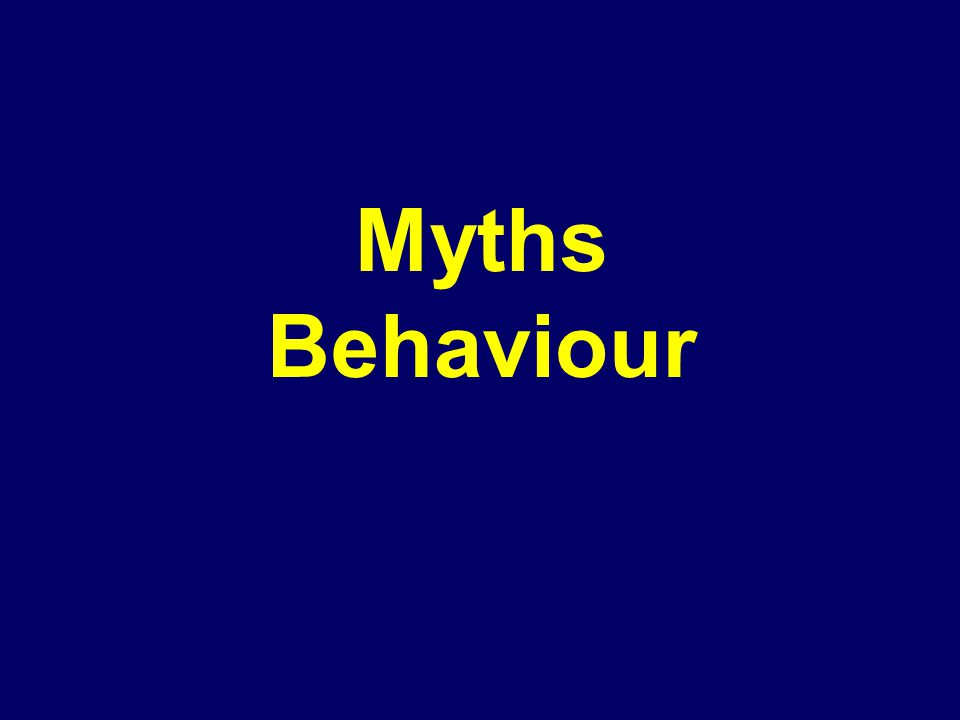 Myths Behaviour