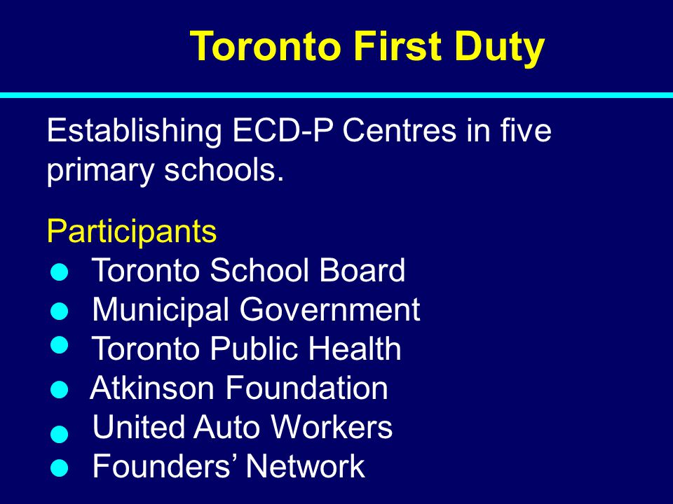 Toronto First Duty Establishing ECD-P Centres in five primary schools.