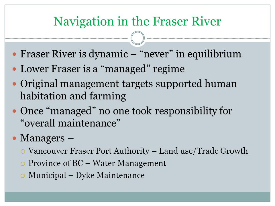 Navigation in the Fraser River - Dredging Is dredging in the lower Fraser River in support of river management or navigation.