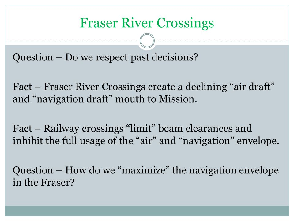 Fraser River Crossings Question – Do we respect past decisions.