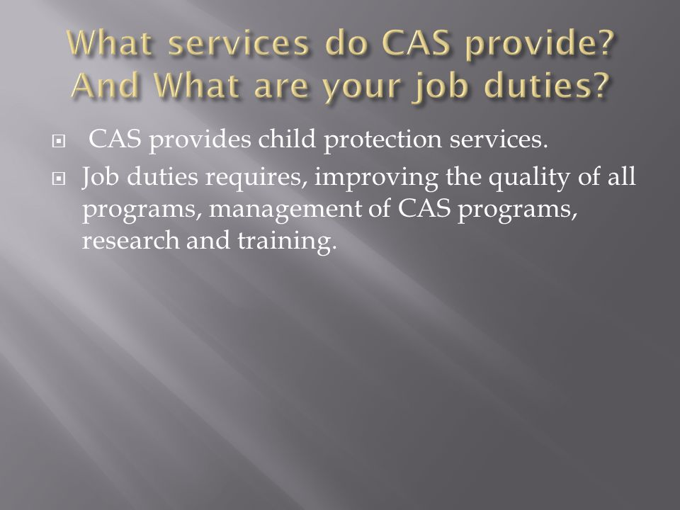  CAS provides child protection services.