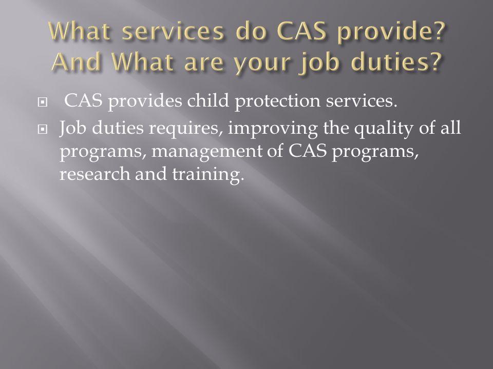  CAS provides child protection services.
