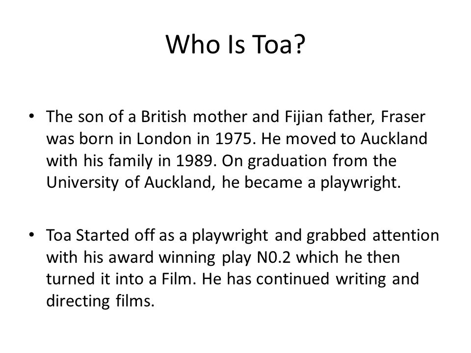 Who Is Toa. The son of a British mother and Fijian father, Fraser was born in London in 1975.