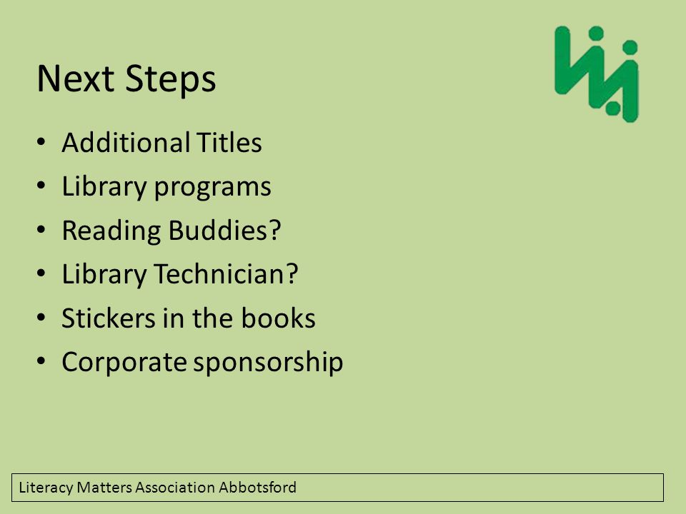 Next Steps Additional Titles Library programs Reading Buddies.