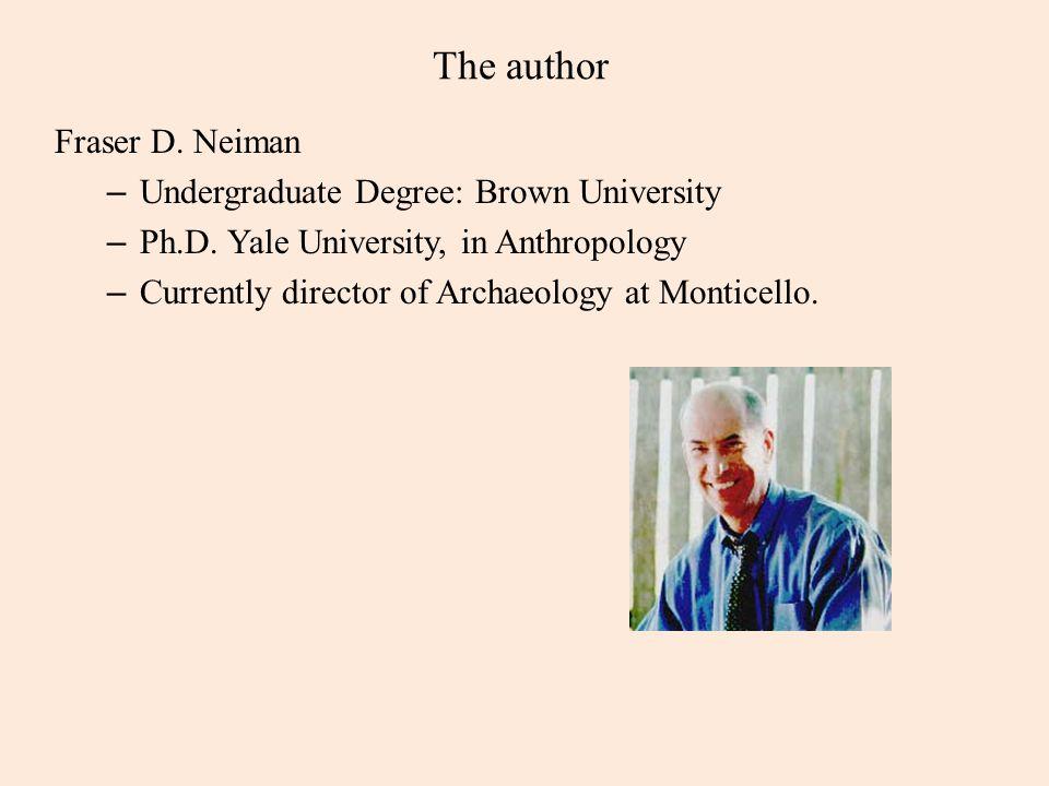 The author Fraser D. Neiman – Undergraduate Degree: Brown University – Ph.D.
