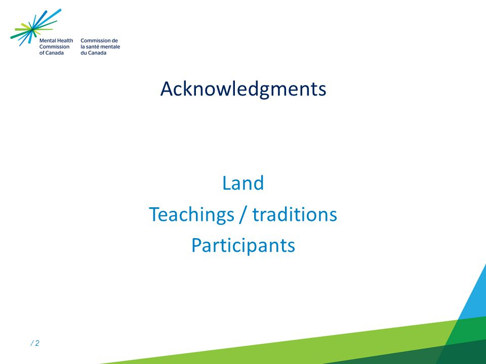 / 2 Acknowledgments Land Teachings / traditions Participants