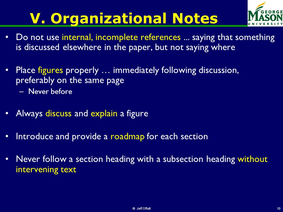 © Jeff Offutt10 V. Organizational Notes Do not use internal, incomplete references...