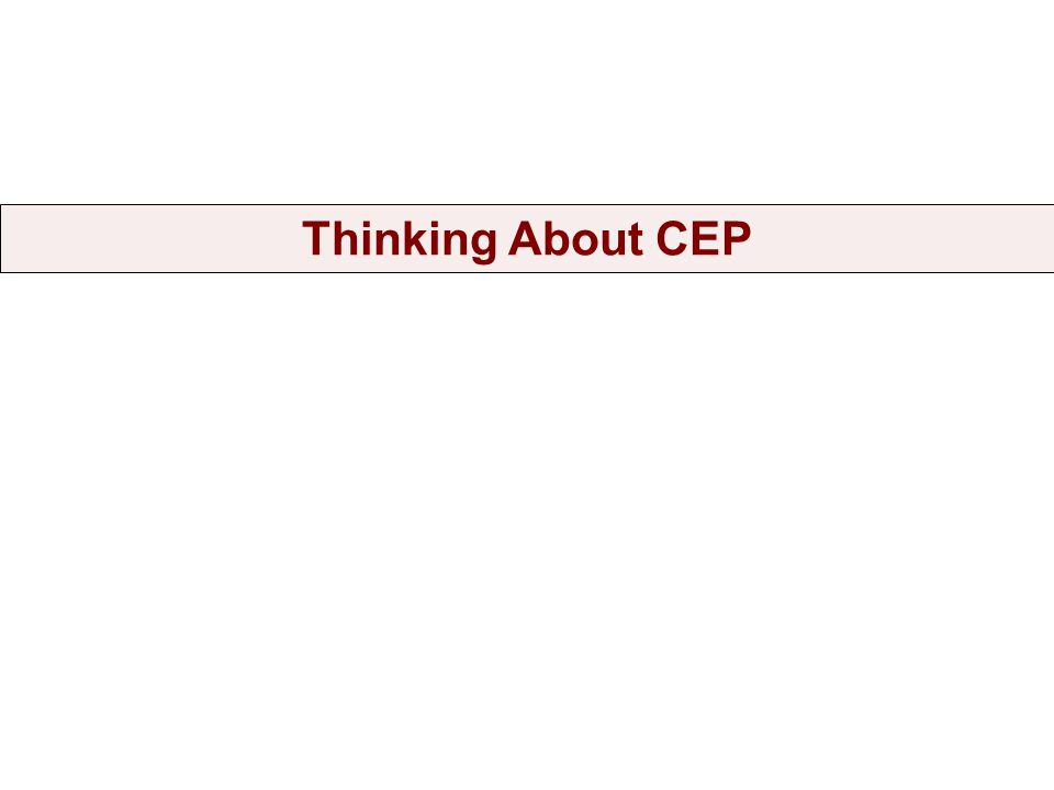 Thinking About CEP