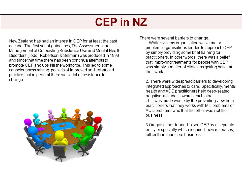 CEP in NZ Many of the early training initiatives were strongly bicultural, undertaken in collaboration with the Moana House Training Institute in Dunedin.