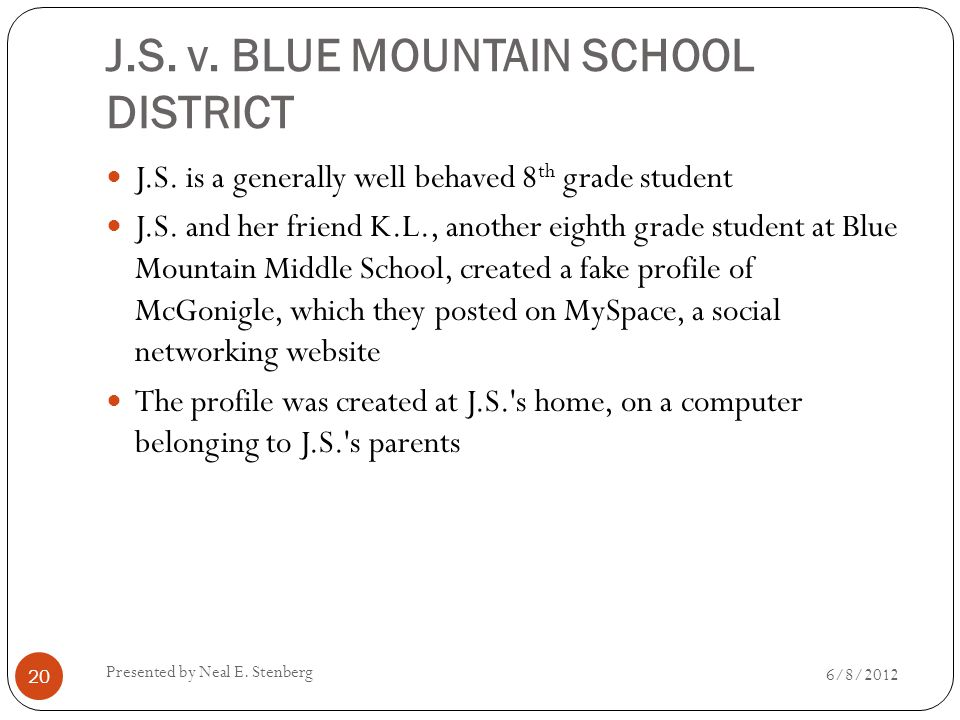 J.S. v. BLUE MOUNTAIN SCHOOL DISTRICT J.S. is a generally well behaved 8 th grade student J.S. and her friend K.L., another eighth grade student at Bl