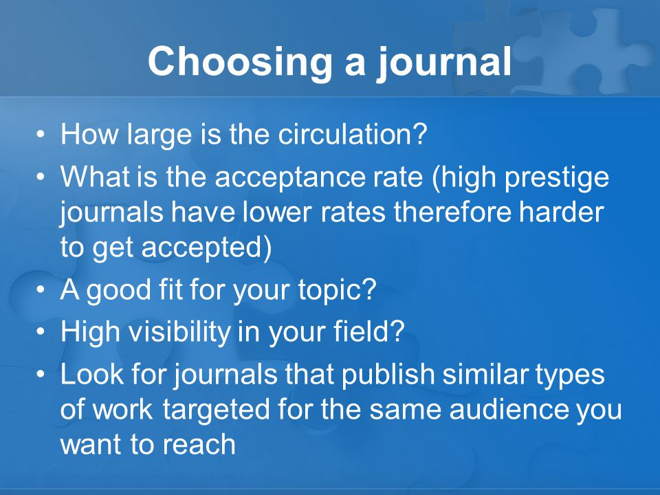 Choosing a journal How large is the circulation.