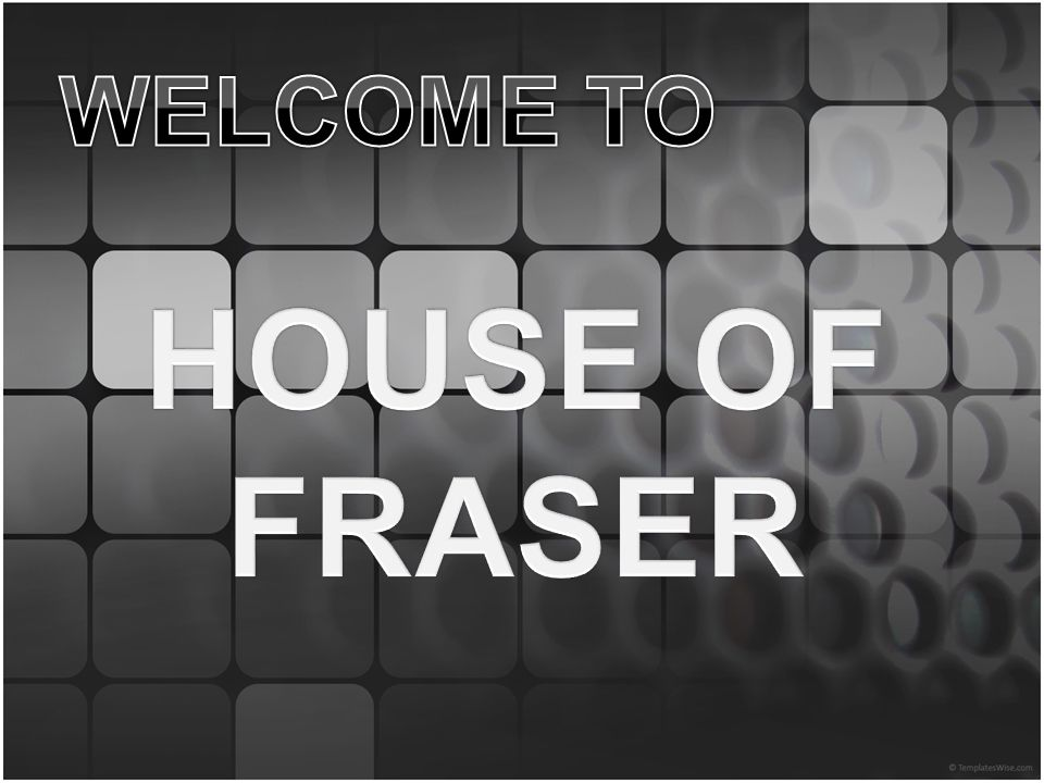 About the website: The House of fraser website targets the following target audience and intends to sell the following products to it's audience:  Main target audience:  Males/females  All age ranges starting from children and above
