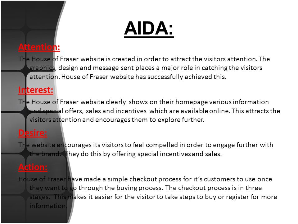 AIDA: Attention: The House of Fraser website is created in order to attract the visitors attention.