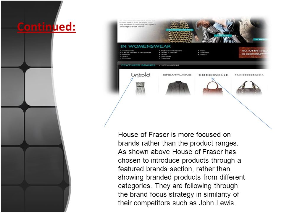 Continued: House of Fraser is more focused on brands rather than the product ranges.