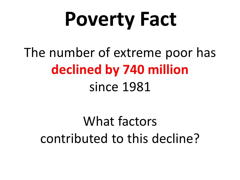 The number of extreme poor has declined by 740 million since 1981 What factors contributed to this decline.
