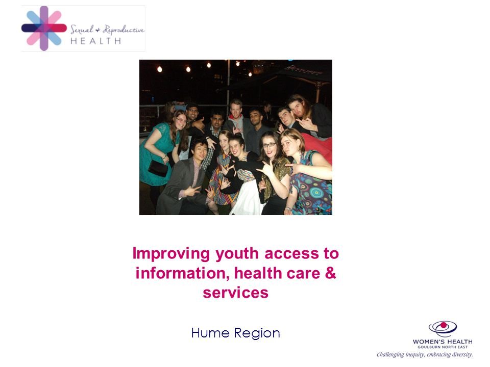 Improving youth access to information, health care & services Hume Region