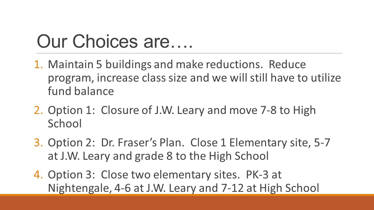 Our Choices are…. 1.Maintain 5 buildings and make reductions.