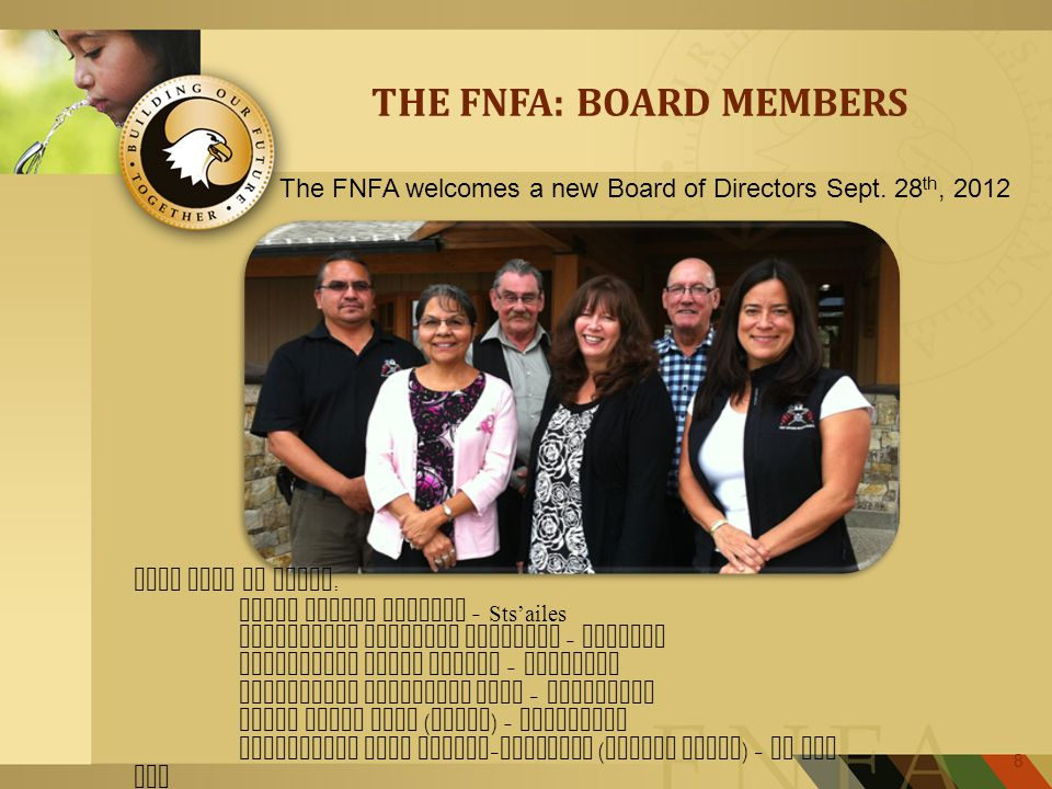 8 THE FNFA: BOARD MEMBERS The FNFA welcomes a new Board of Directors Sept.