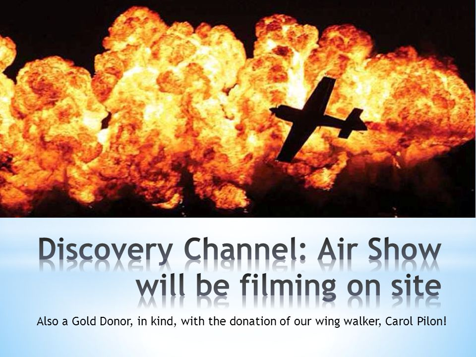 Also a Gold Donor, in kind, with the donation of our wing walker, Carol Pilon!