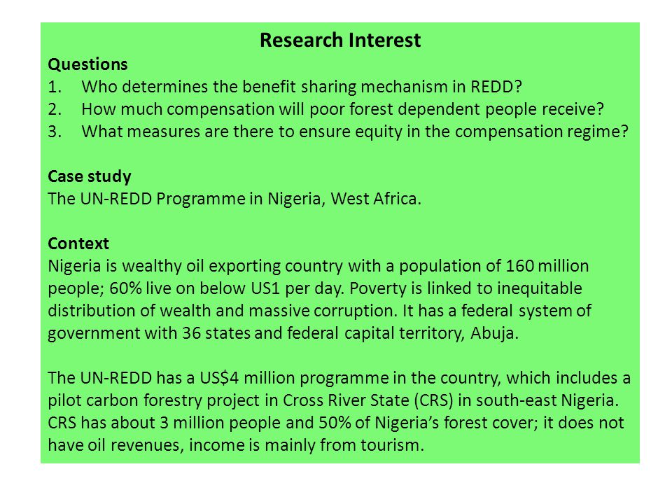 Research Interest Questions 1.Who determines the benefit sharing mechanism in REDD.