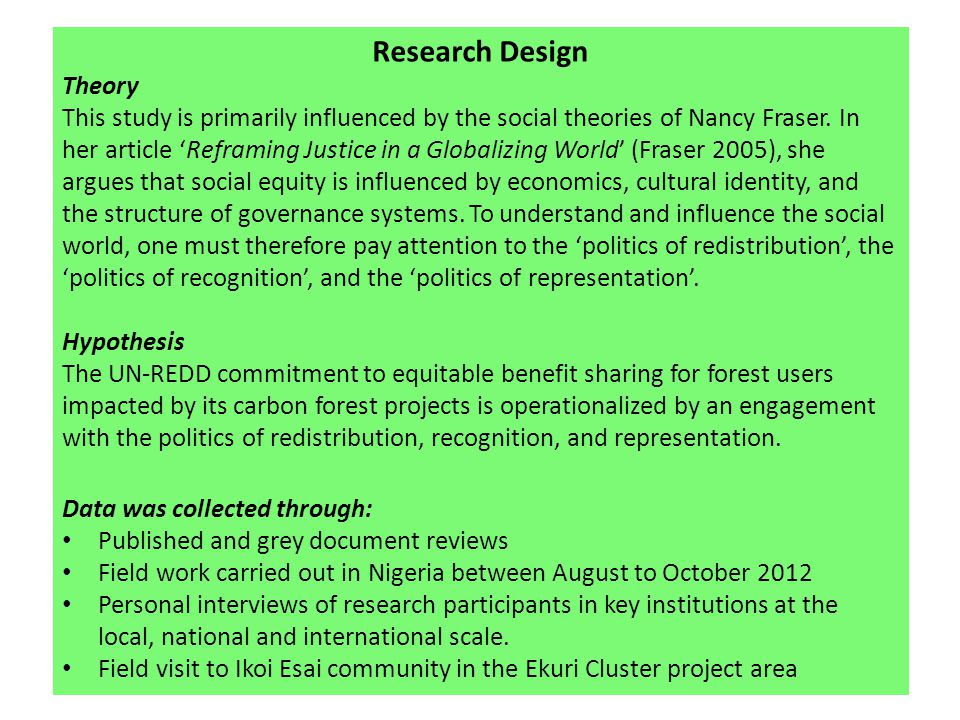 Research Design Theory This study is primarily influenced by the social theories of Nancy Fraser.
