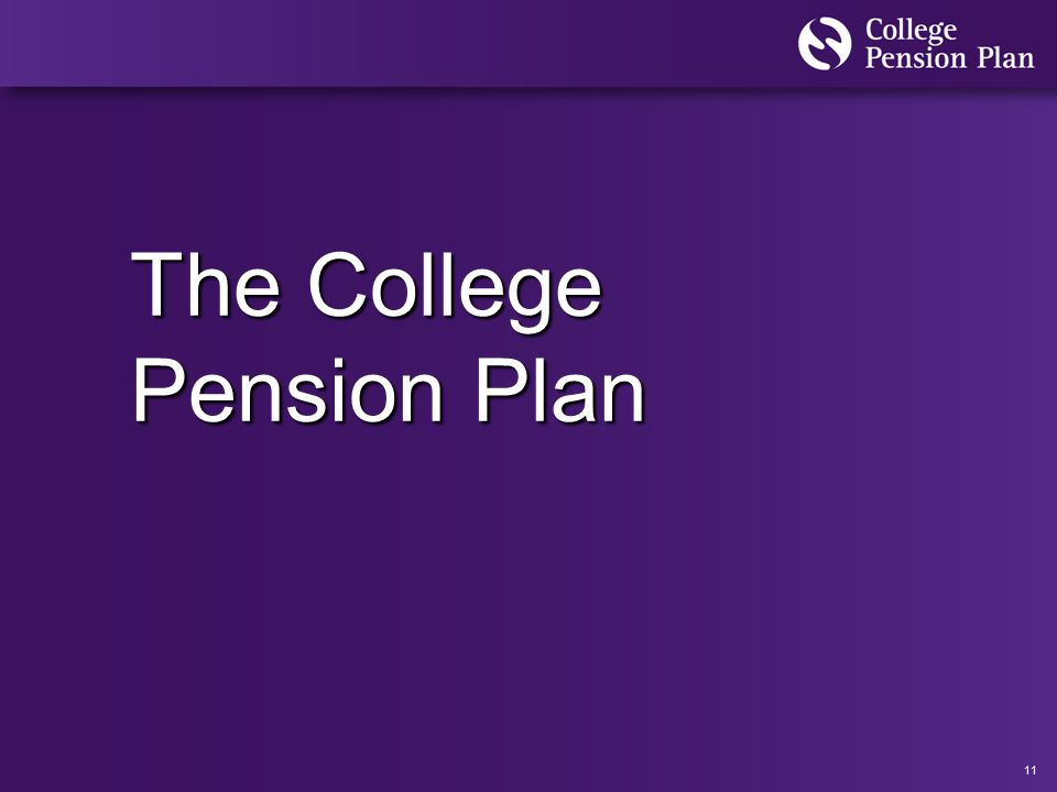 11 The College Pension Plan