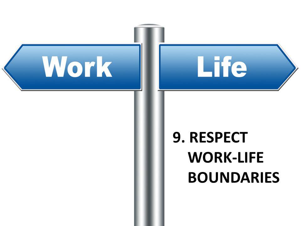 Physical Work Emotional Leisure Social Spiritual Intellectual 8. FACILITATE WORK-LIFE BALANCE