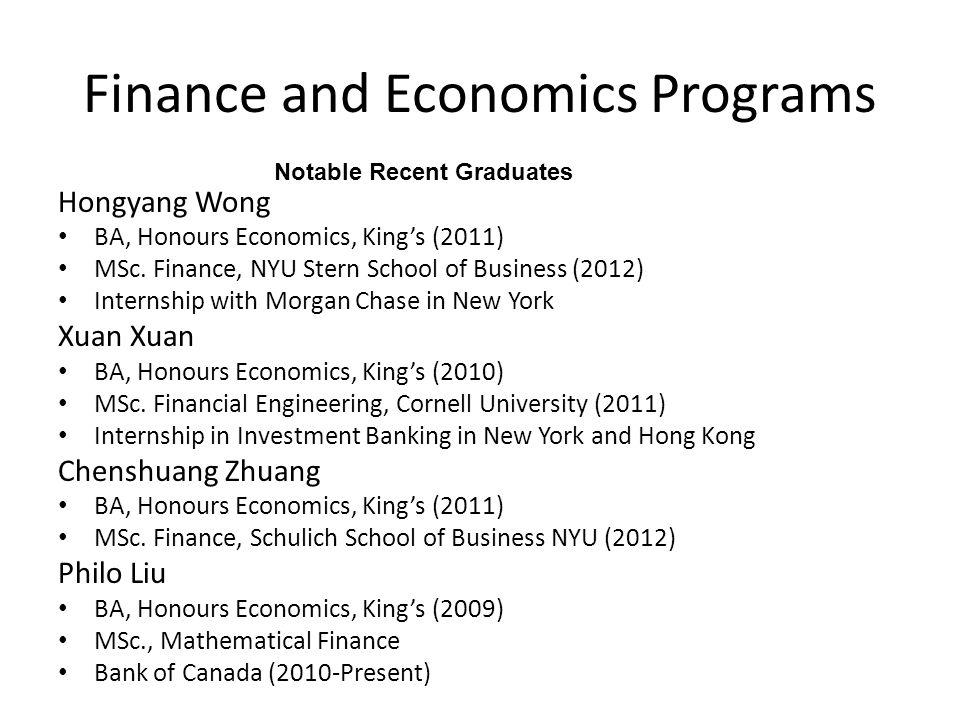 Finance and Economics Programs Hongyang Wong BA, Honours Economics, King's (2011) MSc.
