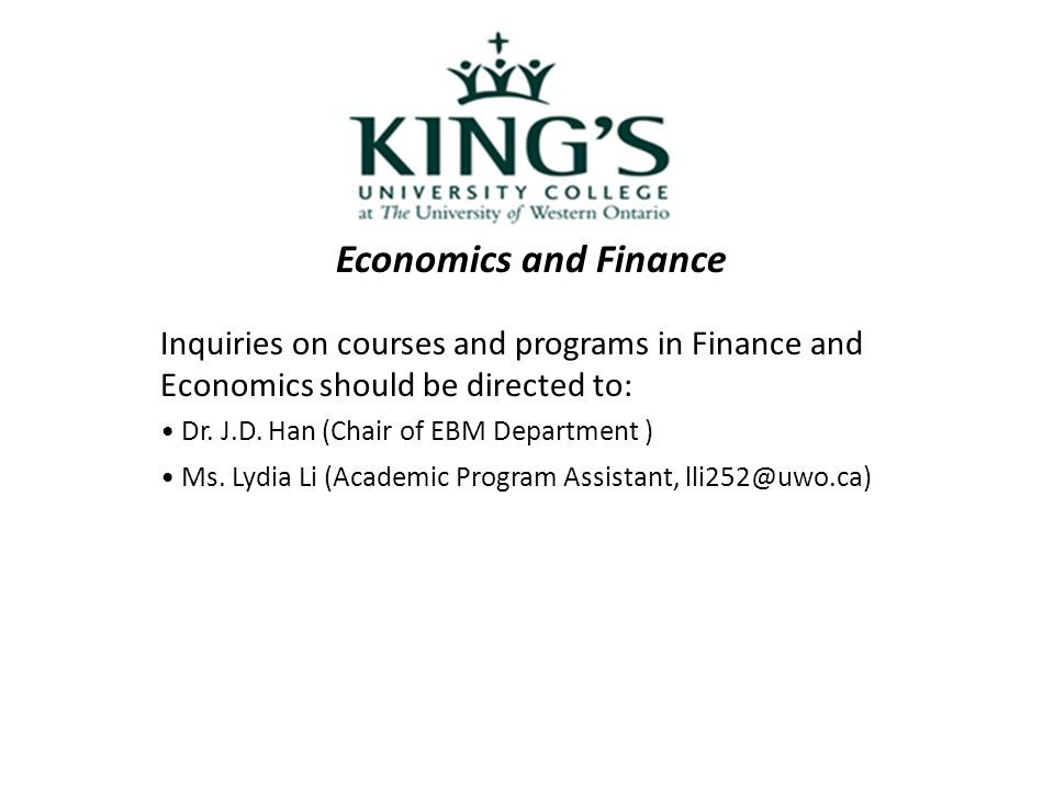 Economics and Finance Inquiries on courses and programs in Finance and Economics should be directed to: Dr.