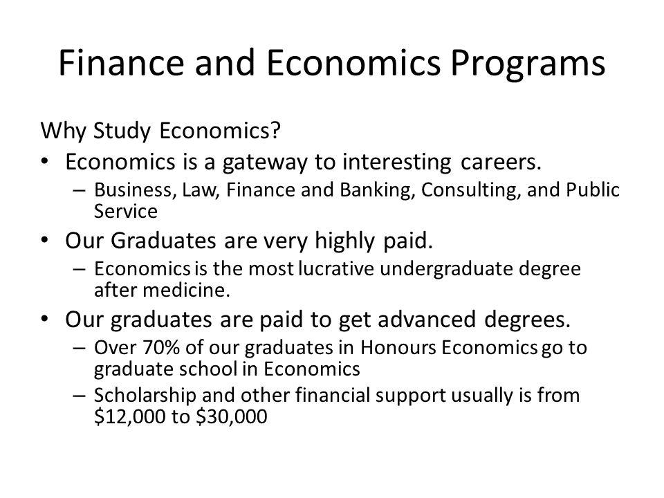 Finance and Economics Programs Why Study Economics.