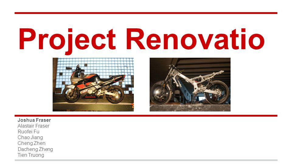 Project Renovatio Joshua Fraser Alastair Fraser Ruofei Fu Chao Jiang Cheng Zhen Dacheng Zheng Tien Truong