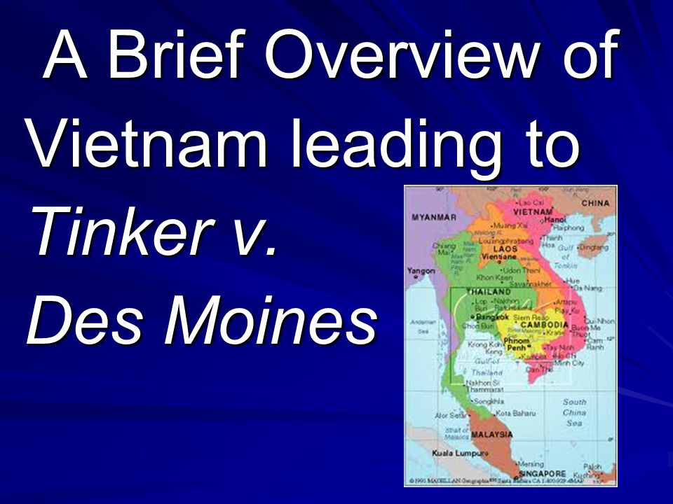 A Brief Overview of A Brief Overview of Vietnam leading to Tinker v. Des Moines