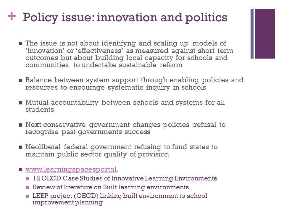 + Policy issue: innovation and politics The issue is not about identifyng and scaling up models of 'innovation' or 'effectiveness' as measured against
