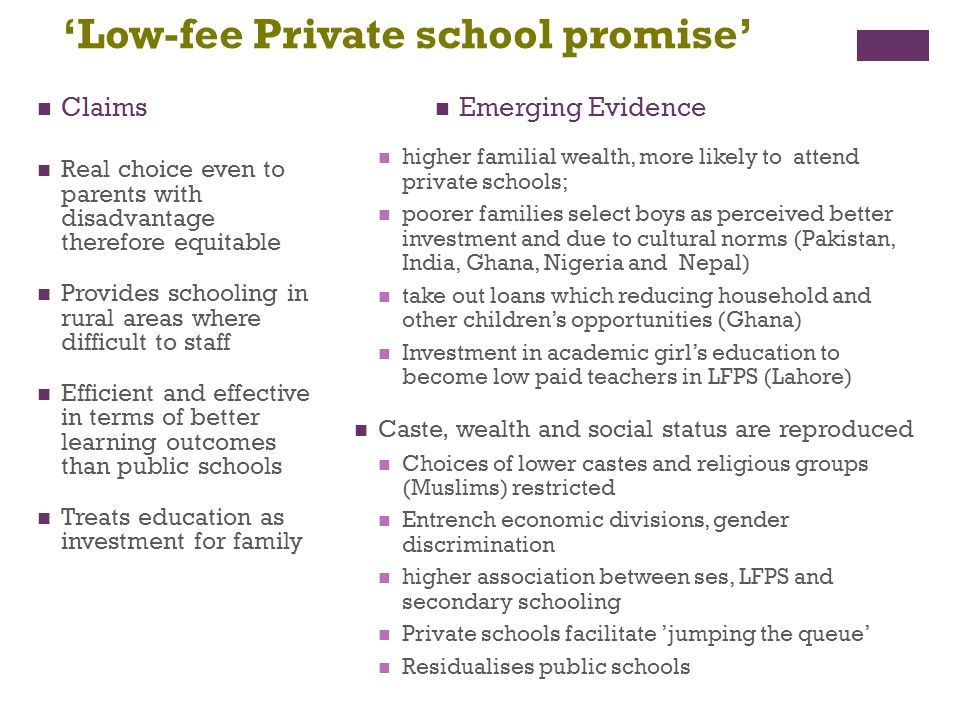 'Low-fee Private school promise' Real choice even to parents with disadvantage therefore equitable Provides schooling in rural areas where difficult t