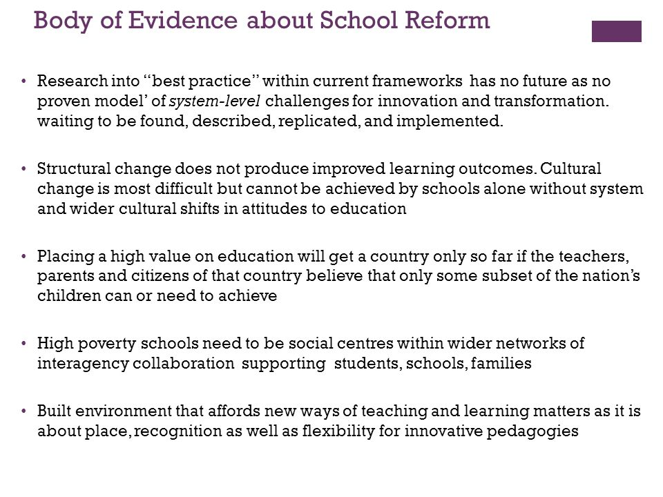 """Body of Evidence about School Reform Research into """"best practice"""" within current frameworks has no future as no proven model' of system-level challen"""