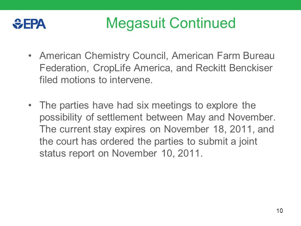Megasuit Continued American Chemistry Council, American Farm Bureau Federation, CropLife America, and Reckitt Benckiser filed motions to intervene.