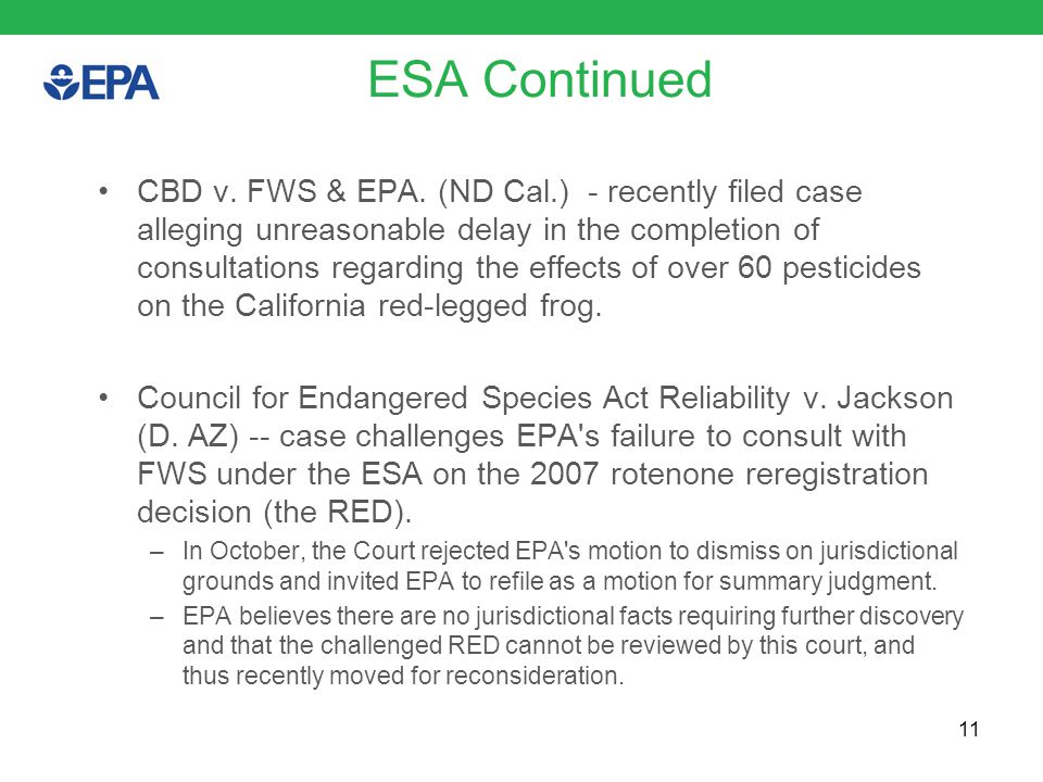 ESA Continued CBD v. FWS & EPA. (ND Cal.) - recently filed case alleging unreasonable delay in the completion of consultations regarding the effects o