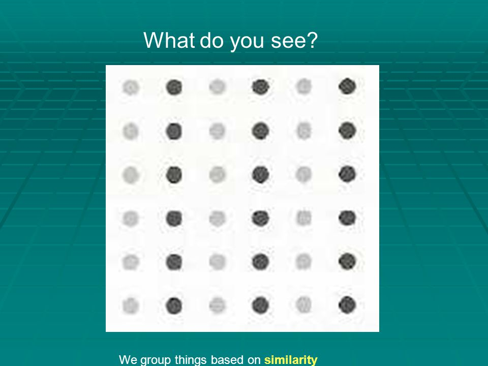 What do you see? We group things based on similarity