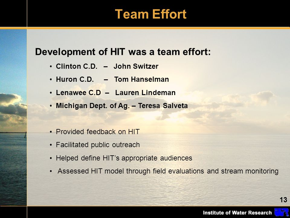 13 Team Effort Development of HIT was a team effort: Clinton C.D. – John Switzer Huron C.D. – Tom Hanselman Lenawee C.D – Lauren Lindeman Michigan Dep