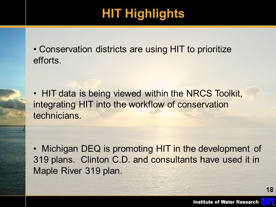 18 HIT Highlights Conservation districts are using HIT to prioritize efforts.