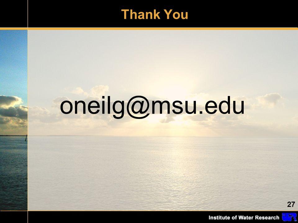 27 Thank You oneilg@msu.edu